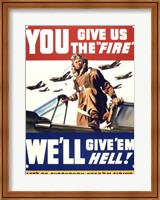 YOU GIVE US THE 'FIRE' WE'LL GIVE 'EM HELL Fine-Art Print