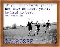 If You Train Hard, Lacrosse Fine-Art Print