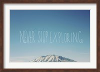 Never Stop Exploring Fine-Art Print