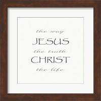 The Way, the Truth, the Life; Jesus Christ Fine-Art Print