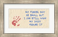 My Finger May Be Small Daddy Fine-Art Print