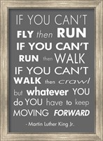 You Have to Keep Moving Forward -Martin Luther King Jr. Fine-Art Print