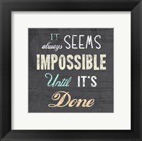 It Always Seems Impossible Until It's Done -Nelson Mandela Quote Fine-Art Print