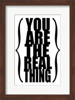 You are the Real Thing 1 Fine-Art Print