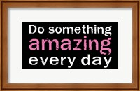 Do Something Amazing 1 Fine-Art Print