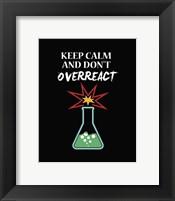 Keep Calm And Don't Overreact Black Fine-Art Print