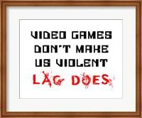 Video Games Don't Make us Violent - White Fine-Art Print