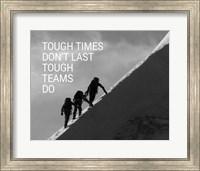 Tough Times Don't Last Mountain Climbing Team Black and White Fine-Art Print
