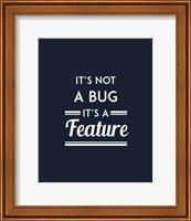 It's Not A Bug, It's A Feature - Blue Background Fine-Art Print