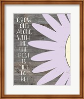 Grow Old Along With Me Fine-Art Print