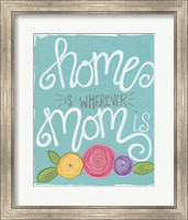 Home is Wherever Mom Is Fine-Art Print