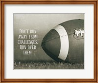 Don't Run Away From Challenges - Football Sepia Fine-Art Print