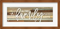 In This Family We Do Love Fine-Art Print